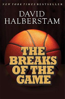 The Breaks of the Game By Halberstam, David